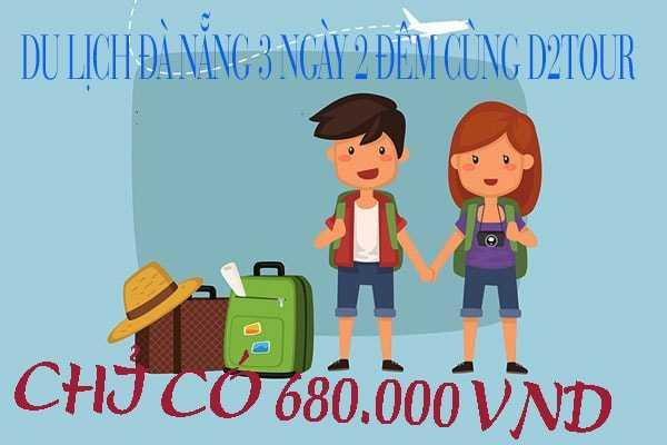 Du lịch Đà Nẵng 3 ngày 2 đêm chỉ với 680.000 VNĐ | D2tour Đà Nẵng