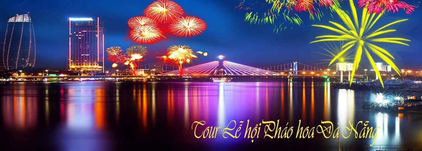 Tour Đà Nẵng xem trình diễn pháo hoa quốc tế 4 ngày 3 đêm